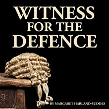 Witness for the Defence  by Margaret Harland-Suddes Narrated by Margaret Harland-Suddes, Elizabeth Ryder, Elizabeth Lindsay, David Robins
