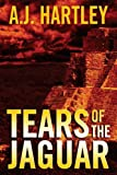 Tears of the Jaguar by A.J. Hartley