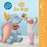 So Big! (Disney Baby: Explore Time)