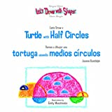 Let's Draw a Turtle With Half Circles/Vamos a Dibujar una Tortuga Usando Medios Circulos (Let's Draw With Shapes)