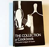 img - for The Collection: A Cookbook by Junior League of Austin (1997) Hardcover book / textbook / text book