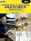 Designing & Building Multi-Deck Model Railroads (Model Railroader)
