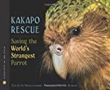 Sy Montgomery Kakapo Rescue: Saving the World's Strangest Parrot (Scientists in the Field)