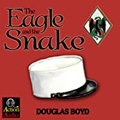 The Eagle and the Snake | [Douglas Boyd]