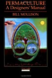 img - for By Bill Mollison - Permaculture: A Designers Manual (Reprint) (12.1.1997) book / textbook / text book