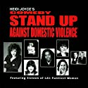 Heidi Joyce's Comedy Stand-Up Against Domestic Violence: Volume 1  by Heidi Joyce, Kathleen Madigan, Stephanie Hodge, Carol Ann Leif Narrated by uncredited