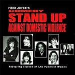 Heidi Joyce's Comedy Stand-Up Against Domestic Violence: Volume 1 | Heidi Joyce,Kathleen Madigan,Stephanie Hodge,Carol Ann Leif