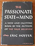 The Passionate State of Mind and Other Aphorisms (0060119152) by Eric Hoffer