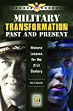 img - for Military Transformation Past and Present: Historic Lessons for the 21st Century (Praeger Security International) book / textbook / text book