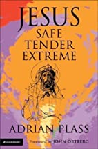 By Adrian Plass Jesus - Safe, Tender,…
