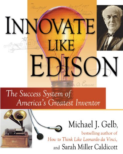 Innovate Like Edison: The Success System of America's...