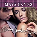 Never Seduce a Scot: Montgomerys and Armstrongs, Book 1 Audiobook by Maya Banks Narrated by Kirsten Potter