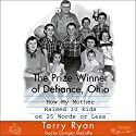 The Prize Winner of Defiance, Ohio (       UNABRIDGED) by Terry Ryan Narrated by Carrington MacDuffie