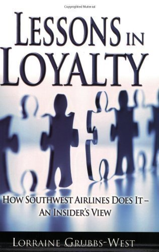 lessons-in-loyalty-how-southwest-airlines-does-it-an-insiders-view-by-lorraine-grubbs-west-8-1-2005
