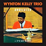 Undiluted + It's All Right / Wynton Kelly