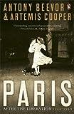 Paris: After the Liberation, 1944-1949. Antony Beevor and Artemis Cooper (0141032413) by Beevor, Antony