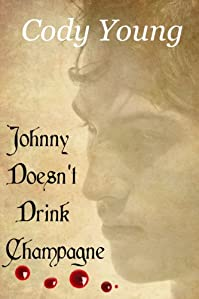 (FREE on 8/1) Johnny Doesn't Drink Champagne by Cody Young - http://eBooksHabit.com