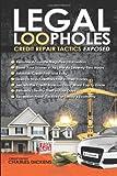 Legal Loopholes: Credit Repair Tactics Esposed