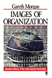 Images of Organization (1412939798) by Gareth Morgan