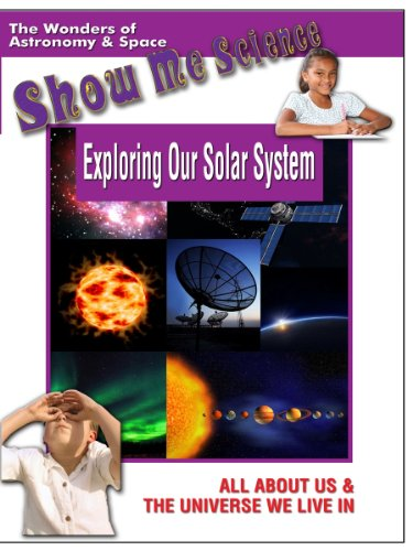 Show Me Science: Astronomy and Space - Exploring Our Solar System