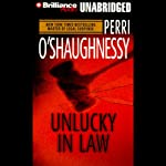 Unlucky in Law: Nina Reilly #10 (       UNABRIDGED) by Perri O'Shaughnessy Narrated by Laural Merlington