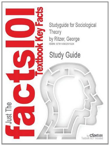Studyguide for Sociological Theory by Ritzer, George, ISBN 9780077423926