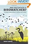Was Beethoven a Birdwatcher?: A Bird'...