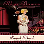 Royal Blood: A Royal Spyness Mystery (       UNABRIDGED) by Rhys Bowen Narrated by Katherine Kellgren