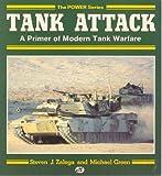 Tank Attack: A Primer of Modern Tank Warfare (Military Power) (0879385359) by Zaloga, Steven J.