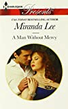 A Man Without Mercy (Harlequin Presents)