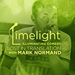 Lost in Translation with Mark Normand | Mark Normand,Tommy Johnagin,Kelsey Cook,Noah Gardenswartz,Kris Tinkle