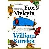 Fox Mykyta: based on Ivan Franko's Ukrainian classic, Lys Mykytaby Bohdan Melnyk