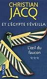 echange, troc Christian Jacq - Et l'Egypte s'éveilla, Tome 3 : L'oeil du faucon