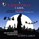 A Christmas Carol and The Night Before Christmas: With Commentary from Alison Larkin Hörbuch von Charles Dickens, Clement Clarke Moore Gesprochen von: Derek Perkins, Alison Larkin