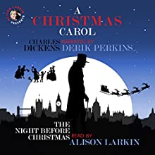 A Christmas Carol and The Night Before Christmas: With Commentary from Alison Larkin Audiobook by Charles Dickens, Clement Clarke Moore Narrated by Derek Perkins, Alison Larkin