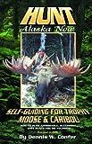 Hunt Alaska Now: Self-Guiding For Trophy Moose & Caribou