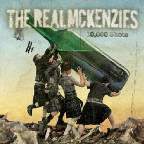 The Real McKenzies - 10,000 Shots (2005) [FLAC] Download