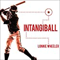 Intangiball: The Subtle Things That Win Baseball Games Audiobook by Lonnie Wheeler Narrated by Eric Michael Summerer