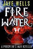 img - for Fire Water: A Prospero's War Novella book / textbook / text book