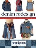Denim Redesign: 20 Projects to Reconstruct & Embellish Jeans, Overalls, and Jackets