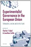 img - for Experimentalist Governance in the European Union:Towards a New Architecture book / textbook / text book