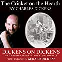 The Cricket on the Hearth: Dickens on Dickens (       UNABRIDGED) by Charles Dickens Narrated by Gerald Dickens