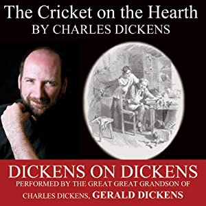 The Cricket on the Hearth: Dickens on Dickens | [Charles Dickens]