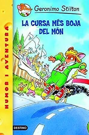 6- La cursa més boja món (GERONIMO STILTON. ELS GROCS