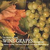 Vinifera:  The Worlds Great Wine Grapes and Their Stories, 2011 Calendar ~ Ghigo Press