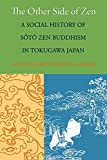 The Other Side of Zen: A Social History of Soto Zen Buddhism in Tokugawa Japan (Buddhisms: A Princeton University Press Series)