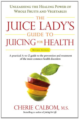 The Juice Lady's Guide To Juicing for Health: Unleashing the Healing Power of Whole Fruits and Vegetables Revised Edition (West Bend Juicer compare prices)
