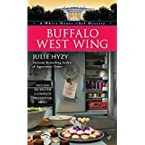 Buffalo West Wing (A White House Chef Mystery) ~ Julie Hyzy