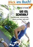 Wo ist Schmidt?: Familienvater, selbs...