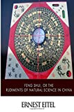 img - for Feng Shui, or the Rudiments of Natural Science in China book / textbook / text book